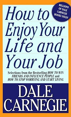 How to Enjoy Your Life and Your Job By Carnegie, Dale (FRW)