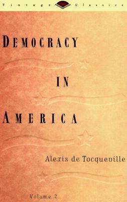 Democracy in America By Tocqueville, Alexis de/ Reeve, Henry/ Bowen, Francis/ Bradley, Phillips/ Boorstin, Daniel J./ Boorstin, Daniel J. (COR)